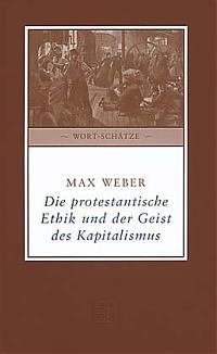Max Weber ?Die protestantische Ethik und der ?Geist? des Kapitalismus?