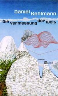 """""""Die Vermessung der Welt"""": Daniel Kehlmanns zweiter Roman"""