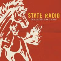 "State Radio ""Us Against the Crwon"" (2006)"