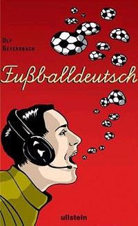 """""""Fußballdeutsch"""" - ein Muss für alle Wortesammler und Fußballversteher"""