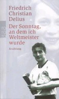 Das Wunder von Bern: Erinnerungen an die WM von 1954