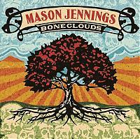 """Mason Jennings """"Boneclouds"""""""